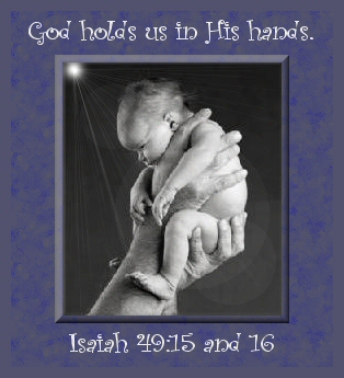 Isaiah 49 15 16 http://inhisarms.homestead.com/MyCreations2.html